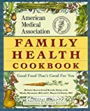 The American Medical Association Family Health Cookbook (0671536672) by Brooke Dojny