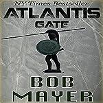 Atlantis Gate   Bob Mayer,Robert Doherty