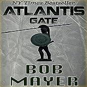 Atlantis Gate | Bob Mayer, Robert Doherty