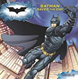 img - for Batman Saves the Day (Dark Knight) by Nolan, Christopher, Goyer, David S. (2008) Paperback book / textbook / text book