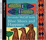 Alexander McCall Smith Blue Shoes And Happiness (No. 1 Ladies' Detective Agency)