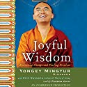 Joyful Wisdom: Embracing Change and Finding Freedom Audiobook by Yongey Mingyur, Eric Swanson Narrated by Feodor Chin