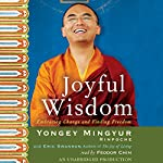 Joyful Wisdom: Embracing Change and Finding Freedom | Yongey Mingyur,Eric Swanson