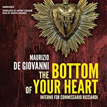The Bottom of Your Heart: The Inferno for Commissario Ricciardi (       UNABRIDGED) by Maurizio de Giovanni Narrated by Grover Gardner