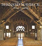 Mark Anthony Wilson Bernard Maybeck Architect of Elegance