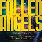 Fallen Angels: Giants, UFO Encounters and the New World Order | C. K. Quarterman