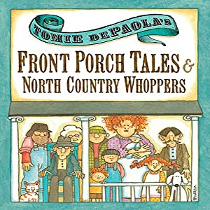 Front Porch Tales and North Country Whoppers | [Tomie DePaola]