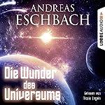 Die Wunder des Universums | Andreas Eschbach
