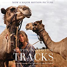 Tracks: One Woman's Journey Across 1,700 Miles of Australian Outback (       UNABRIDGED) by Robyn Davidson Narrated by Angie Milliken