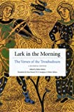Robert Kehew Lark in the Morning: The Verses of the Troubadours