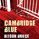 Cambridge Blue: DC Goodhew, Book 1 (       UNABRIDGED) by Alison Bruce Narrated by Jonathan Broadbent