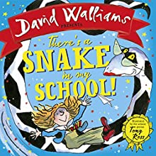 There's a Snake in My School! Audiobook by David Walliams Narrated by David Walliams