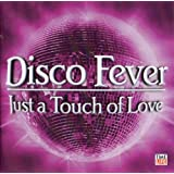 Disco Fever: Just A Touch Of Love