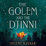 The Golem and the Djinni | Helene Wecker