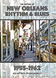 The History of New Orleans Rhythm & Blues 1955-1962 (From RocknRoll To The End Of The Carnival)