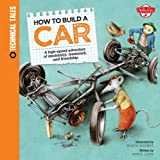 How to Build a Car: A high-speed adventure of mechanics, teamwork, and friendship (Technical Tales)