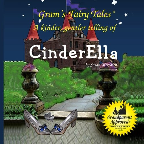 CinderElla: A new, kinder, gentler telling of a fairy tale classic