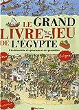 """Afficher """"Le Grand livre-jeu de l'Egypte"""""""