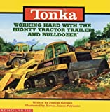 Tonka: Working Hard With The Mighty Tractor Trailer And Bulldozer (0590134507) by Korman, Justine