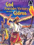 God Provides Victory Through Gideon -...