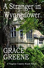 A Stranger in Wynnedower: A Virginia Country Roads Novel