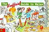 The Unofficial Guide to Wales (0862433096) by Colin Palfrey