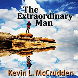 The Extraordinary Man: The Journey of Becoming Your Greater Self | [Kevin McCrudden]