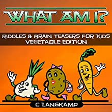 What Am I?: Riddles And Brain Teasers for Kids, Book 6 | Livre audio Auteur(s) : C Langkamp Narrateur(s) : Christopher Shelby Slone
