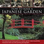 How to Make a Japanese Garden: An Ins...