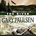 The River (       UNABRIDGED) by Gary Paulsen Narrated by Peter Coyote