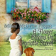A Flower Blooms on Charlotte Street Audiobook by Milam McGraw Propst Narrated by Pamela Lorence