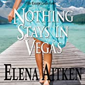Nothing Stays in Vegas | [Elena Aitken]