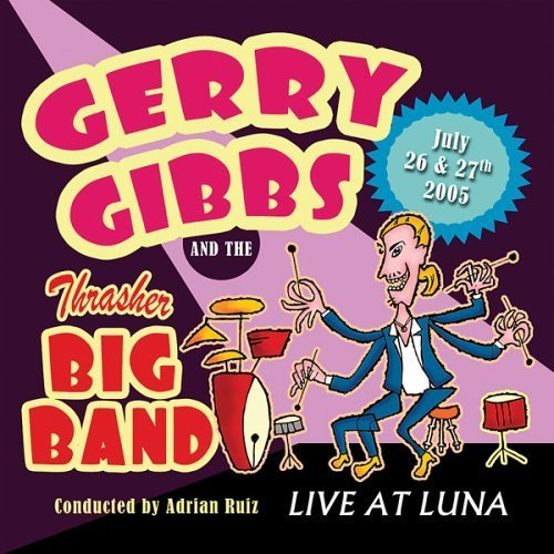Live at Luna by Gibbs, Gerry (2006-06-13)