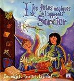 echange, troc Terry Taylor, Janice Eaton Kilby - Les fêtes magiques de l'apprenti sorcier : Bricolages, recettes et légendes