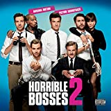 Horrible Bosses 2: Original Motion Picture Soundtrack [Explicit]