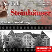 Fehlende Ausbildung: Der Fall Steinhäuser | Christian Lunzer, Henner Kotte