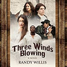 Three Winds Blowing Audiobook by Randy Willis Narrated by Tom Lennon