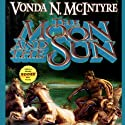 The Moon and the Sun (       UNABRIDGED) by Vonda N. McIntyre Narrated by Anna Fields