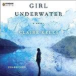 Girl Underwater | Claire Kells