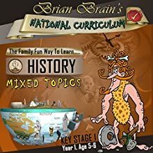 Brian Brain's National Curriculum KS1 Y1 History Mixed Topics (       UNABRIDGED) by Russell Webster Narrated by Brian Brain