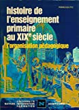 img - for Histoire de l'enseignement primaire au XIXe siecle: L'organisation pedagogique (Nathan universite, information, formation) (French Edition) book / textbook / text book