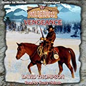 Vengeance: Wilderness Series, Book 43 | David Thompson