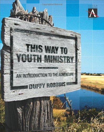 This Way to Youth Ministry An Introduction to the Adventure YS Academic310248698