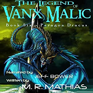 Paragon Dracus: The Legend of Vanx Malic, Book Six Audiobook