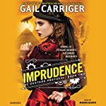 Imprudence   Gail Carriger