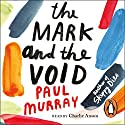 The Mark and the Void Audiobook by Paul Murray Narrated by Charlie Anson