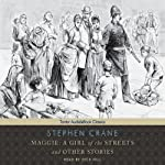 Maggie: A Girl of the Streets and other Stories   Stephen Crane