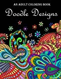 img - for Doodle Designs: An Adult Coloring Book book / textbook / text book