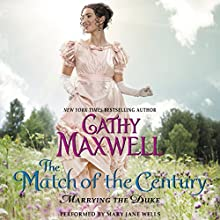 The Match of the Century: Marrying the Duke, Book 1 (       UNABRIDGED) by Cathy Maxwell Narrated by Mary Jane Wells