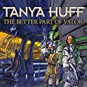 The Better Part of Valor Audiobook by Tanya Huff Narrated by Marguerite Gavin